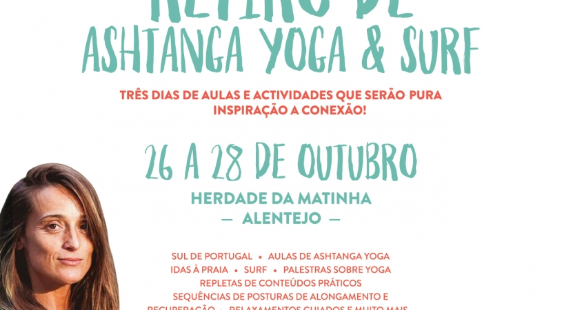 Ashtanga Yoga & Surf Annual Retreat from October 26th to 28th, at Herdade da Matinha, Alentejo, South Portugal