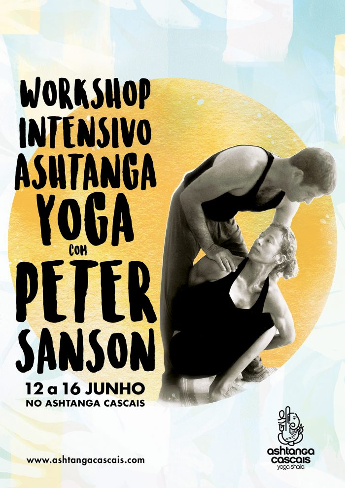 WORKSHOP INTENSIVO COM PETER SANSON, DE 12 A 16 DE JUNHO, NO ASHTANGA CASCAIS.
