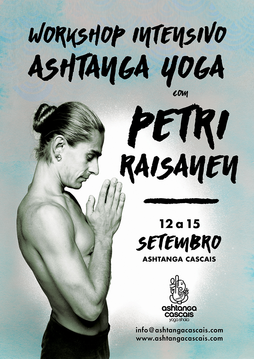 WORKSHOP PETRI RAISANEN, 12 A 15 SETEMBRO, NO ASHTANGA CASCAIS