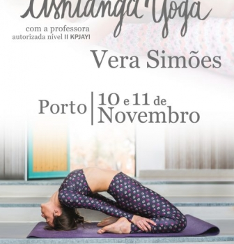 Workshop Ashtanga Yoga, with Vera Simões, from November 10th to 11th, in OPORTO.