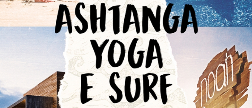 RETIRO ASHTANGA YOGA & SURF, 7 A 9 FEVEREIRO, NO NOAH SURF HOUSE, SANTA CRUZ
